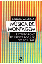Música de Montagem - A composição de música popular no pós-1967