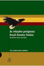 As relações perigosas: Brasil - Estados Unidos