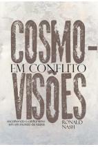 Cosmovisões em conflito: Escolhendo o cristianismo e um mundo de idéias
