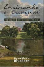 Ensinando o trivium: O Trivium teórico (Vol. 1)