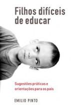 Filhos difíceis de educar - Sugestões práticas e orientações para os pais