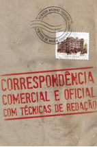 Correspondência comercial e oficial com técnicas de redação