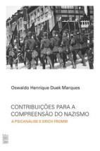 Contribuições para a compreensão do Nazismo - A Psicanálise e Erich Fromm