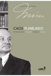 Caos Planejado - Intervencionismo, socialismo, fascismo e nazismo