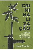 Criminalização - Análise econômica da proibição das drogas