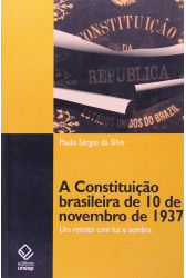 A Constituição brasileira de 10 de novembro de 1937 - Um retrato com luz e sombra