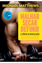 Malhar, Secar, Definir - A Ciência da Musculação