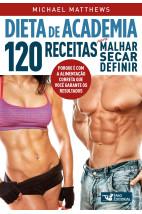 Dieta de academia - 120 receitas