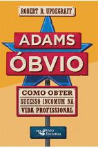 Adams óbvio: Como obter sucesso incomum na vida profissional