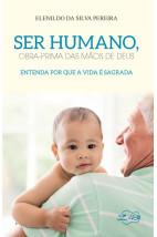 Ser humano, obra-prima das mãos de Deus