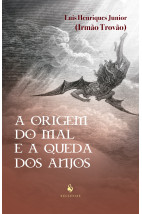 A origem do mal e a queda dos anjos