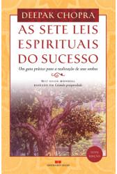 As sete leis espirituais do sucesso: Um guia prático para a realização de seus sonhos