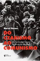 Do czarismo ao comunismo : As revoluções russas do início do século XX