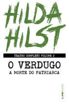 Teatro completo volume 2 - O verdugo/ A morte do patriarca