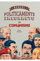 Manual Politicamente Incorreto do Comunismo