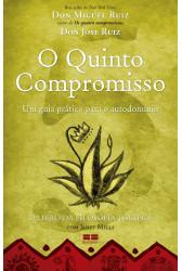 O quinto compromisso - Um guia prático para o autodomínio