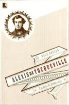 Alexis de Tocqueville - O profeta da democracia