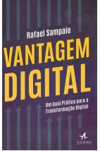 Vantagem digital - Um guia prático para transformação digital