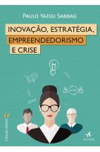 Inovação, estratégia, empreendedorismo e crise