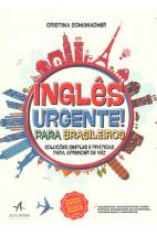 Inglês urgente para brasileiros - Soluções simples e práticos para aprender de vez