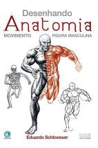 Desenhando anatomia - Movimento e figura masculina