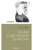 Salomé e uma tragédia florentina (Bolso)