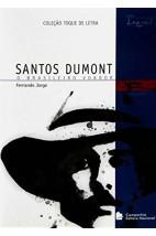 Santos Dumont - O brasileiro voador