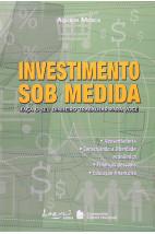Investimento sob medida