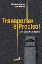 Transportar é preciso - Uma proposta liberal