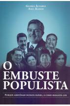 O embuste populista - Porque arruínam nossos países, e como resgatá-los