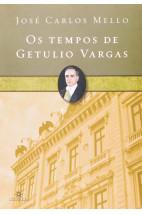 Os tempos de Getúlio Vargas