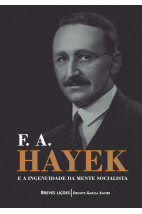 F. A. Hayek e a ingenuidade da mente socialista