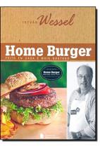 Home Burger - Feito em casa é mais gostoso
