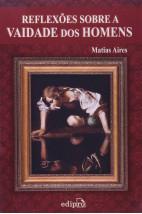 Reflexões sobre a vaidade dos homens