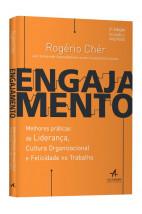 Engajamento: Melhores práticas de liderança, cultura organizacional e felicidade no trabalho