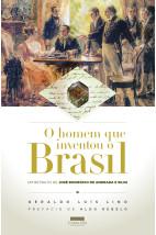 O homem que inventou o Brasil