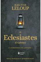 O Eclesiastes: (O Qohelet) A sabedoria da ludicez