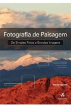 Fotografia de paisagem: De simples fotos a grande imagens