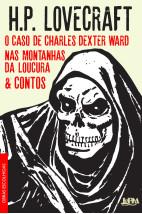 Obras escolhidas - O caso de Charles Dexter Ward nas montanhas da loucura e contos