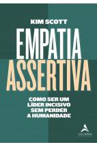 Empatia Assertiva - Como ser um líder incisivo sem perder a humanidade