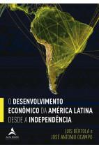 O desenvolvimento econômico da América Latina desde a independência