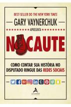 Nocaute - Como contar sua história no disputado ringue das redes sociais
