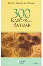 300 Razões Para Batizar