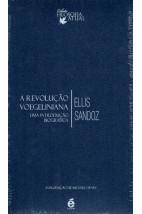 A Revolução Voegeliniana: Uma Introdução Biográfica