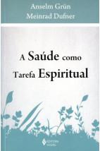 A Saúde Como Tarefa Espiritual