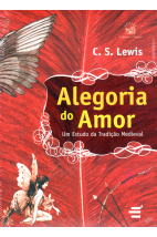 Alegoria do Amor - Um Estudo da Tradição Medieval