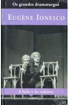 Coleção os grandes dramaturgos - A Lição e As Cadeiras