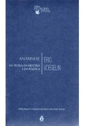 Anamnese: Da Teoria da História e da Política
