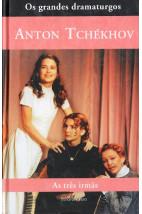 Coleção os grandes dramaturgos - As Três Irmãs (Peixoto Neto)