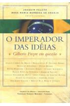 O Imperador das Idéias: Gilberto Freyre em Questão